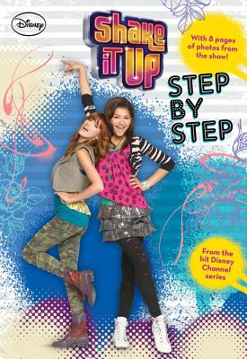 Shake It Up: Step by Step - Grace, N B (Adapted by), and Lotterstein, Rob (Contributions by), and Conn, Eileen (Contributions by)