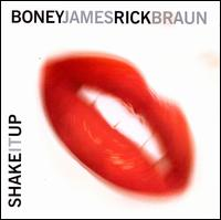 Shake It Up - Boney James / Rick Braun