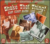 Shake That Thing: East Coast Blues 1935-1953 - Various Artists