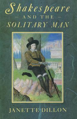 Shakespeare and the Solitary Man - Dillon, Janette