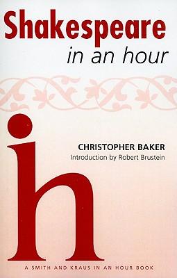 Shakespeare in an Hour - Baker, Christopher