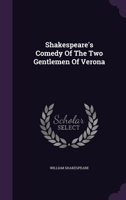 Shakespeare's Comedy of the Two Gentlemen of Verona - Shakespeare, William