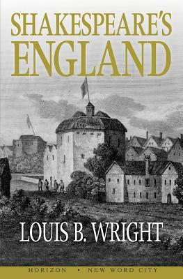 Shakespeare's England - Wright, Louis B, Professor
