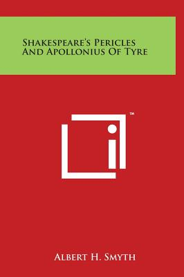 Shakespeare's Pericles and Apollonius of Tyre - Smyth, Albert H