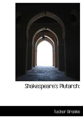Shakespeare's Plutarch - Brooke, Tucker