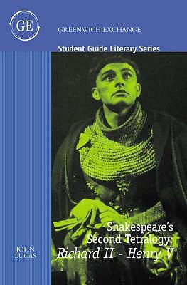 Shakespeare's Second Tetralogy: Richard II-Henry V - Lucas, John
