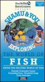 Shamu & You, Volume 2: Exploring the World of Fish