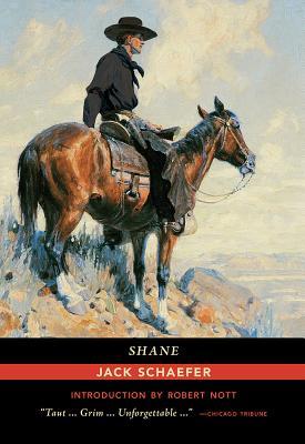 Shane - Schaefer, Jack, and Nott, Robert (Introduction by)