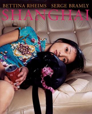 Shanghai - Rheims, Bettina (Photographer), and Bramly, Serge (Text by)