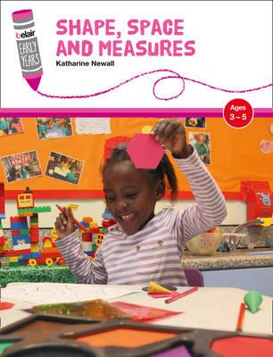 Shape, Space and Measures: Ages 3-5 - Newall, Katharine