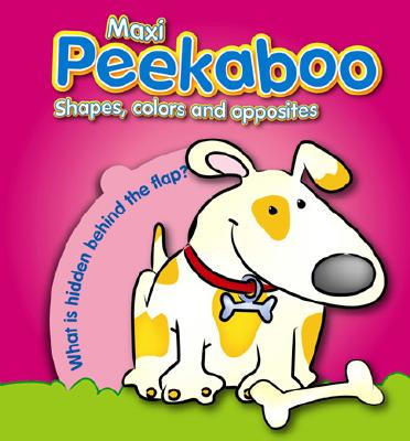 Shapes, Colors and Opposites: Maxi Peekaboo - Yoyo Books