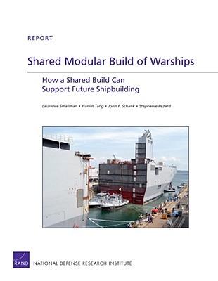 Shared Modular Build of Warships - Smallman, Laurence, and Hanlin, Tang, and Schank, John F