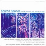 Shared Spaces: Music for Percussion, Horn, Clarinet, and Winds
