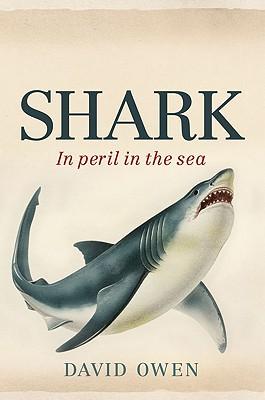 Shark: In Peril in the Sea - Owen, David