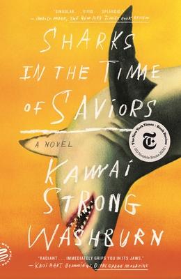Sharks in the Time of Saviors - Washburn, Kawai Strong