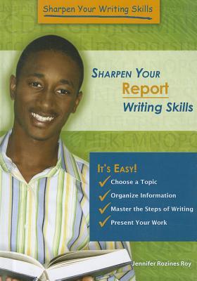 Sharpen Your Report Writing Skills - Roy, Jennifer Rozines