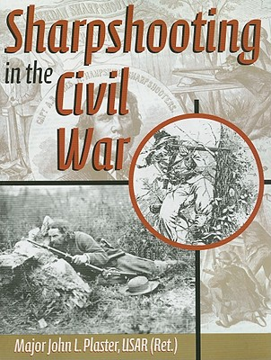 Sharpshooting in the Civil War - Plaster, John L