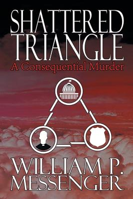 Shattered Triangle - Messenger, William P
