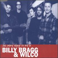 She Came Along to Me [EP] - Wilco & Billy Bragg