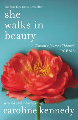 She Walks in Beauty: A Woman's Journey Through Poems - Kennedy, Caroline, Professor (Selected by)