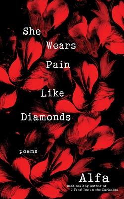 She Wears Pain Like Diamonds: Poems - Alfa