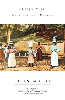 Sheep's Vigil by a Fervent Person: A Translation - Moure, Erin