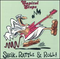 Sheik, Rattle & Roll! - Capitol Steps