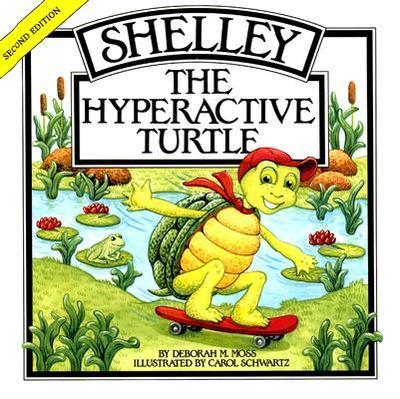 Shelley, the Hyperactive Turtle - Moss, Deborah