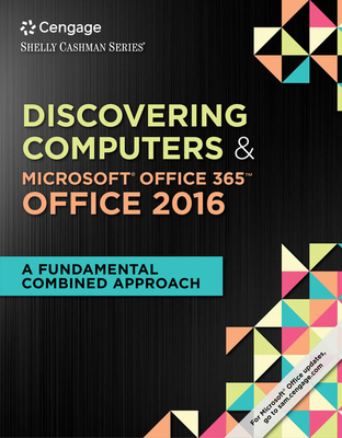 Shelly Cashman Series Discovering Computers & Microsoft (R)Office 365 & Office 2016: A Fundamental Combined Approach - Frydenberg, Mark, and Last, Mary, and Campbell, Jennifer