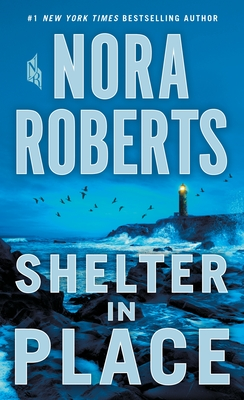 Shelter in Place - Roberts, Nora