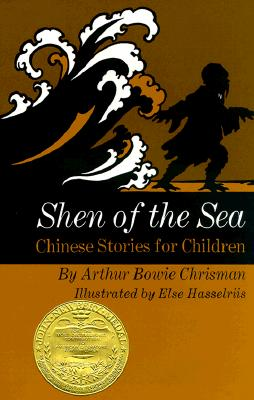 Shen of the Sea: Chinese Stories for Children - Chrisman, Arthur Bowie