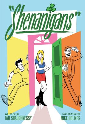 Shenanigans - Shaughnessy, Ian, and Holmes, Mike