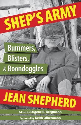 Shep's Army: Bummers, Blisters, & Boondoggles - Shepherd, Jean