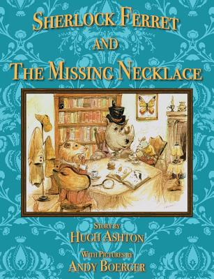 Sherlock Ferret and the Missing Necklace - Ashton, Hugh