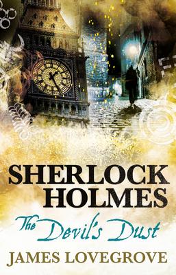 Sherlock Holmes - The Devil's Dust - Lovegrove, James