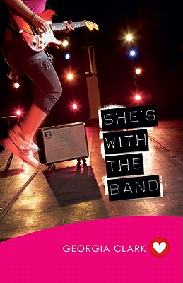 She'S with the Band (Girlfriend Fiction 3) - Clark, Georgia
