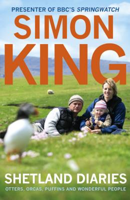 Shetland Diaries - King, Simon, OBE