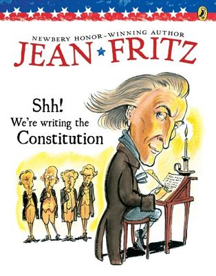 Shh! We're Writing the Constitution - Fritz, Jean