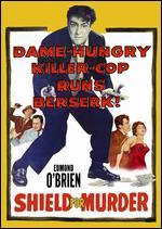 Shield for Murder - Edmond O'Brien; Howard W. Koch