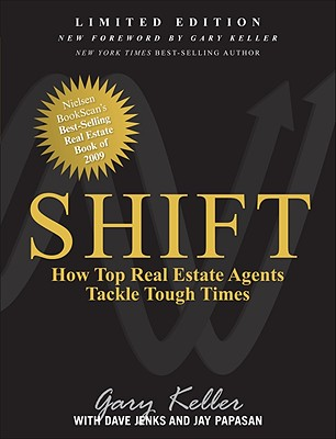 Shift: How Top Real Estate Agents Tackle Tough Times - Keller, Gary, and Jenks, Dave, and Papasan, Jay