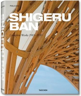 Shigeru Ban: Complete Works 1985-2010 - Jodidio, Philip (Editor)