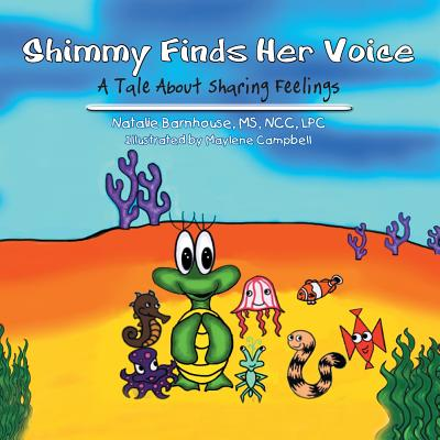 Shimmy Finds Her Voice: A Tale about Sharing Feelings - Barnhouse MS Ncc Lpc, Natalie