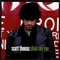 Shine Like You - The Scott Thomas Band