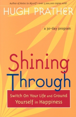 Shining Through: Switch on Your Life and Ground Yourself in Happiness - Prather, Hugh