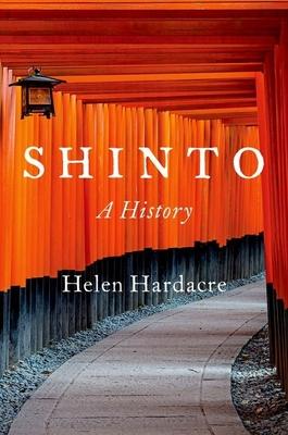 Shinto: A History - Hardacre, Helen