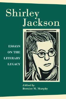 Shirley Jackson: Essays on the Literary Legacy - Murphy, Bernice M (Editor)