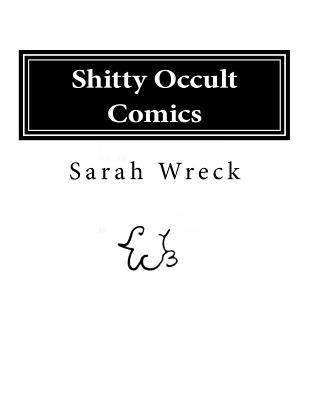Shitty Occult Comics - Wreck, Sarah