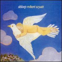 Shleep - Robert Wyatt