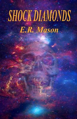 Shock Diamonds - Mason, E R