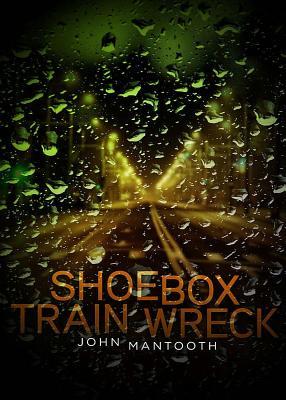 Shoebox Trainwreck - Mantooth, John